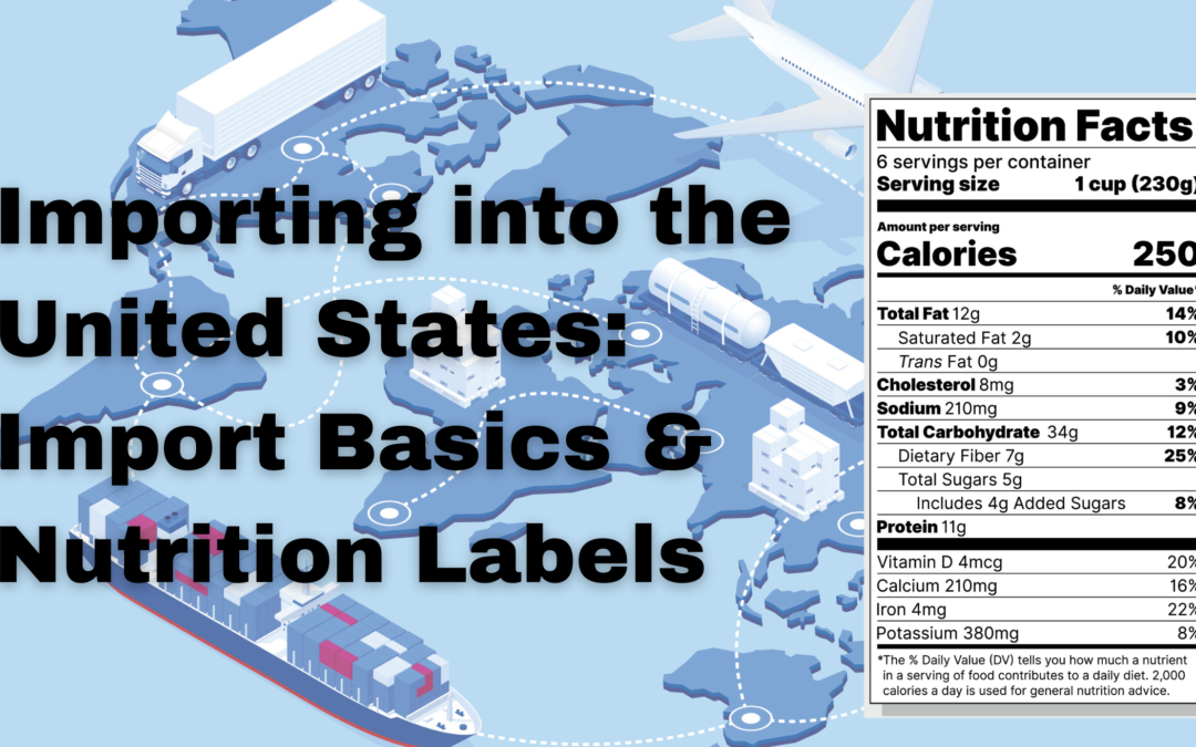 Importing Food into the United States: Nutrition Labels and Import Basics
