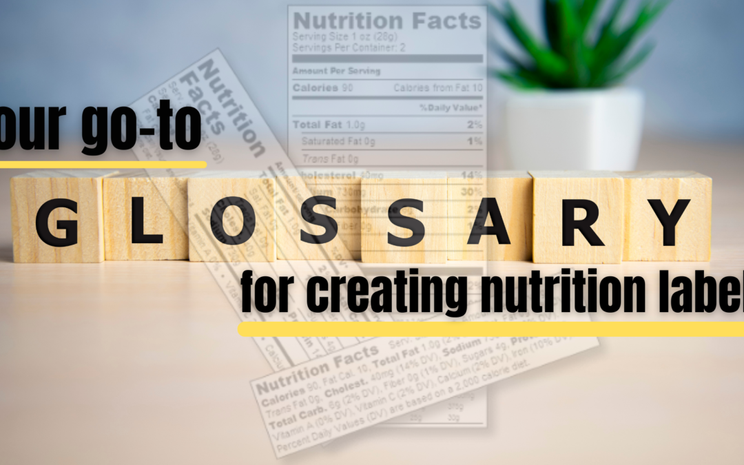 Nutrition Label Terms You Should Know When Creating Your First Nutrition Facts Panel